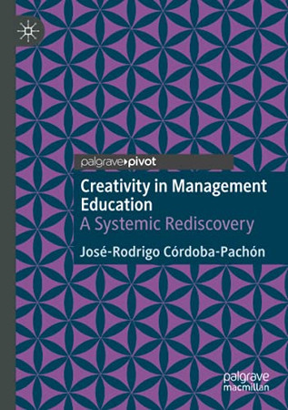 Creativity In Management Education: A Systemic Rediscovery