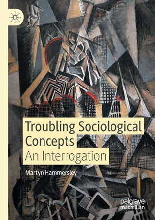 Troubling Sociological Concepts: An Interrogation