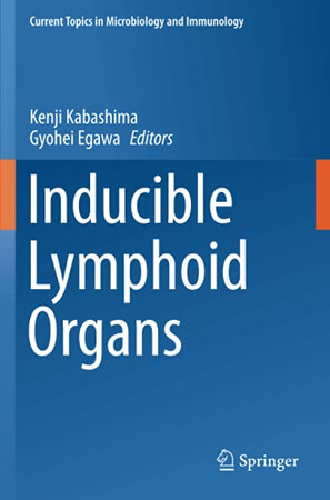 Inducible Lymphoid Organs (Current Topics In Microbiology And Immunology)