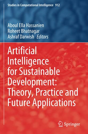 Artificial Intelligence For Sustainable Development: Theory, Practice And Future Applications (Studies In Computational Intelligence)