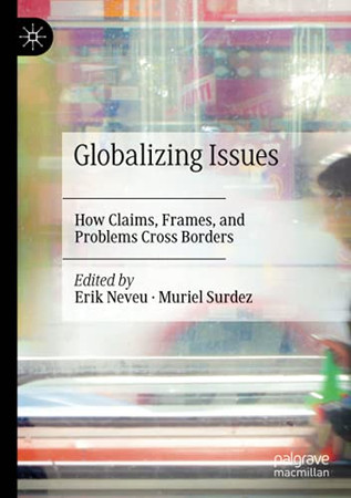 Globalizing Issues: How Claims, Frames, And Problems Cross Borders