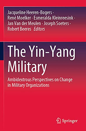 The Yin-Yang Military: Ambidextrous Perspectives On Change In Military Organizations