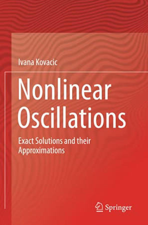 Nonlinear Oscillations: Exact Solutions And Their Approximations