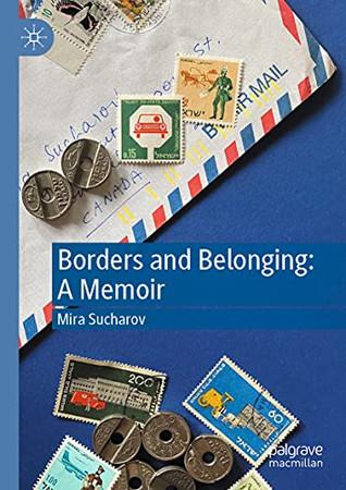 Borders And Belonging: A Memoir