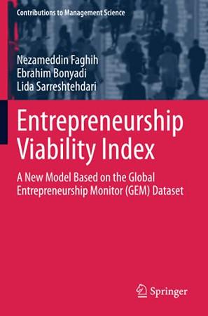 Entrepreneurship Viability Index: A New Model Based On The Global Entrepreneurship Monitor (Gem) Dataset (Contributions To Management Science)