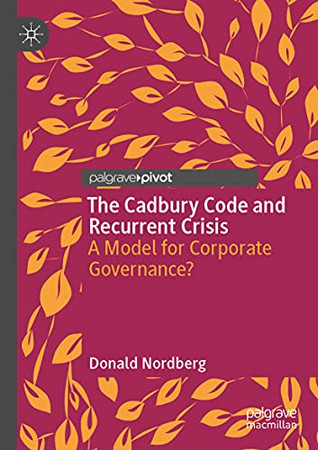 The Cadbury Code And Recurrent Crisis: A Model For Corporate Governance?