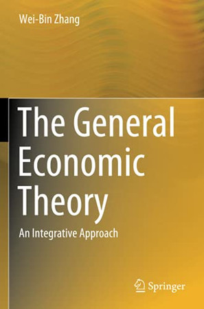 The General Economic Theory: An Integrative Approach