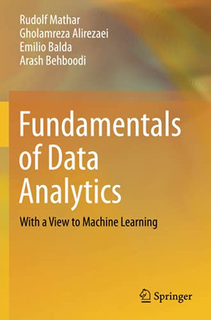 Fundamentals Of Data Analytics: With A View To Machine Learning