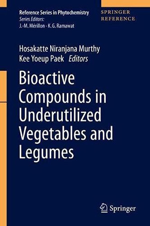 Bioactive Compounds In Underutilized Vegetables And Legumes (Reference Series In Phytochemistry)