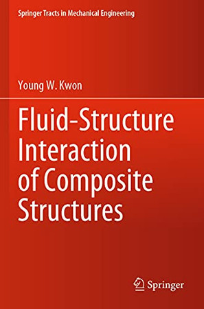 Fluid-Structure Interaction Of Composite Structures (Springer Tracts In Mechanical Engineering)