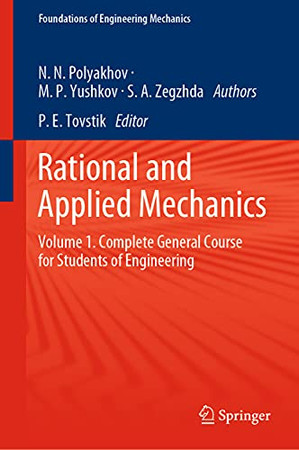 Rational And Applied Mechanics: Volume 1. Complete General Course For Students Of Engineering (Foundations Of Engineering Mechanics)