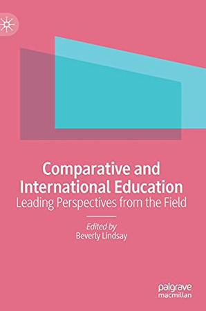 Comparative And International Education: Leading Perspectives From The Field