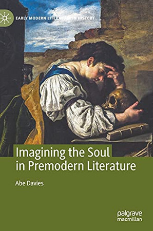 Imagining The Soul In Premodern Literature (Early Modern Literature In History)