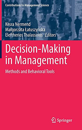 Decision-Making In Management: Methods And Behavioral Tools (Contributions To Management Science)