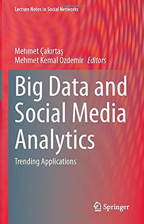Big Data And Social Media Analytics: Trending Applications (Lecture Notes In Social Networks)