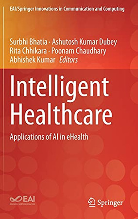 Intelligent Healthcare: Applications Of Ai In Ehealth (Eai/Springer Innovations In Communication And Computing)