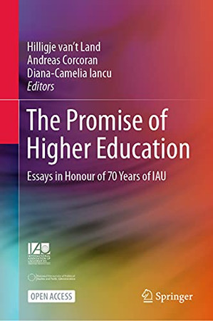 The Promise Of Higher Education: Essays In Honour Of 70 Years Of Iau (Hardcover)