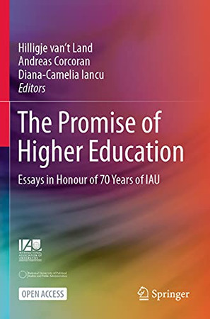 The Promise Of Higher Education: Essays In Honour Of 70 Years Of Iau (Paperback)