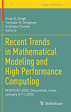 Recent Trends In Mathematical Modeling And High Performance Computing: M3Hpcst-2020, Ghaziabad, India, January 9-11, 2020 (Trends In Mathematics)