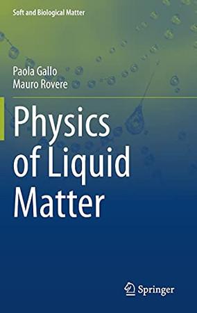 Physics Of Liquid Matter (Soft And Biological Matter)