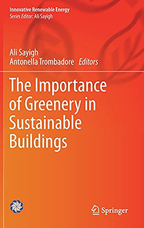 The Importance Of Greenery In Sustainable Buildings (Innovative Renewable Energy)