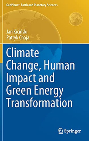 Climate Change, Human Impact And Green Energy Transformation (Geoplanet: Earth And Planetary Sciences)