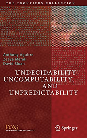 Undecidability, Uncomputability, And Unpredictability (The Frontiers Collection)
