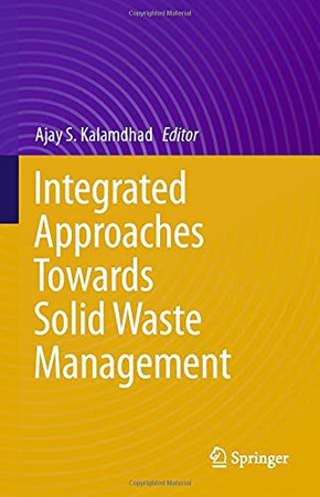 Integrated Approaches Towards Solid Waste Management