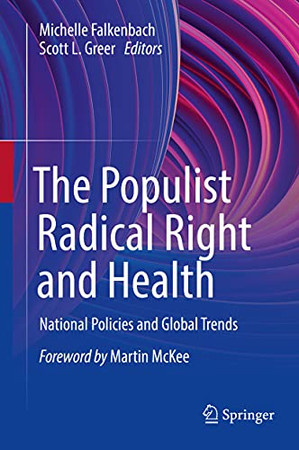 The Populist Radical Right And Health: National Policies And Global Trends