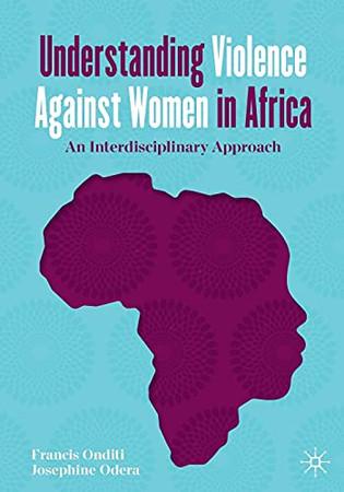 Understanding Violence Against Women In Africa: An Interdisciplinary Approach