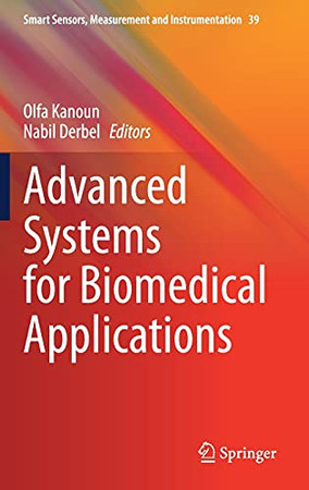 Advanced Systems For Biomedical Applications (Smart Sensors, Measurement And Instrumentation, 39)