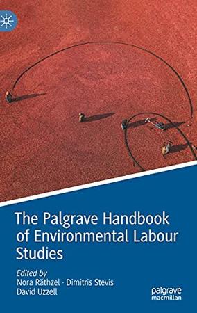 The Palgrave Handbook Of Environmental Labour Studies