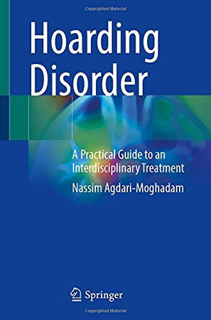 Hoarding Disorder: A Practical Guide To An Interdisciplinary Treatment