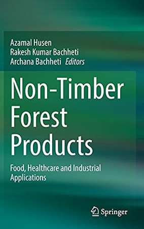 Non-Timber Forest Products: Food, Healthcare And Industrial Applications