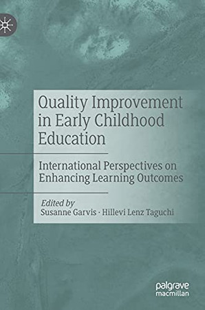 Quality Improvement In Early Childhood Education: International Perspectives On Enhancing Learning Outcomes