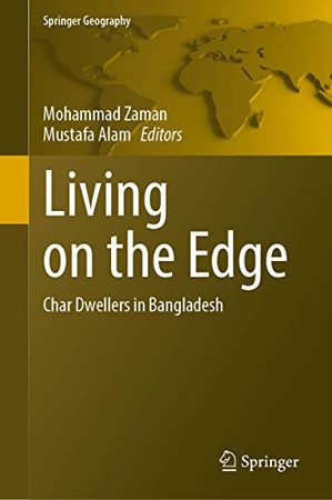 Living On The Edge: Char Dwellers In Bangladesh (Springer Geography)