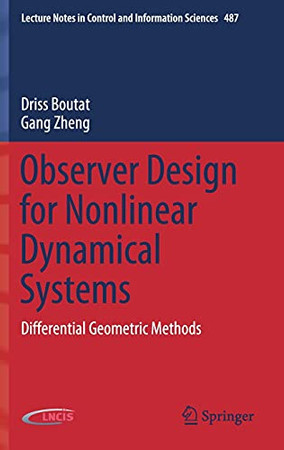 Observer Design For Nonlinear Dynamical Systems: Differential Geometric Methods (Lecture Notes In Control And Information Sciences, 487)
