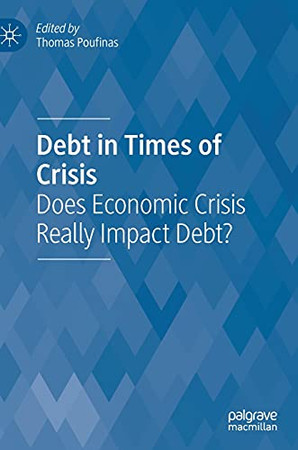 Debt In Times Of Crisis: Does Economic Crisis Really Impact Debt?