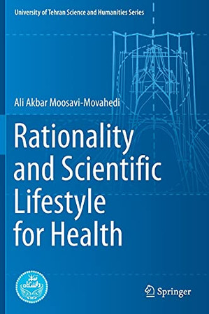 Rationality And Scientific Lifestyle For Health (University Of Tehran Science And Humanities Series)
