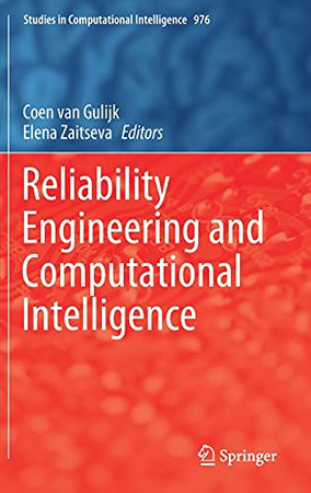 Reliability Engineering And Computational Intelligence (Studies In Computational Intelligence, 976)