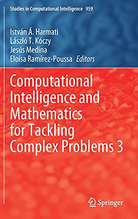 Computational Intelligence And Mathematics For Tackling Complex Problems 3 (Studies In Computational Intelligence, 959)
