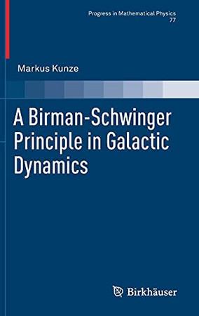 A Birman-Schwinger Principle In Galactic Dynamics (Progress In Mathematical Physics, 77)