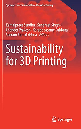 Sustainability For 3D Printing (Springer Tracts In Additive Manufacturing)