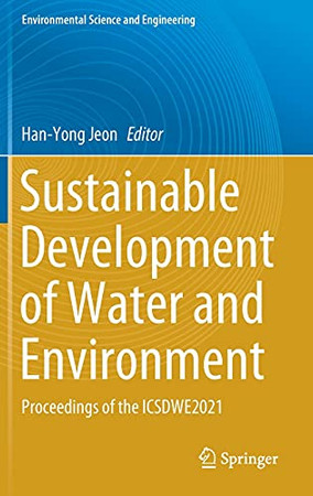 Sustainable Development Of Water And Environment: Proceedings Of The Icsdwe2021 (Environmental Science And Engineering)