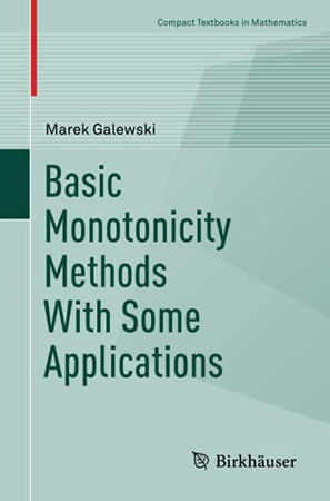 Basic Monotonicity Methods With Some Applications (Compact Textbooks In Mathematics)
