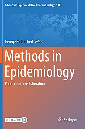 Methods In Epidemiology: Population Size Estimation (Advances In Experimental Medicine And Biology, 1333)
