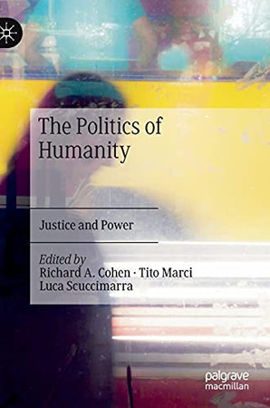 The Politics Of Humanity: Justice And Power