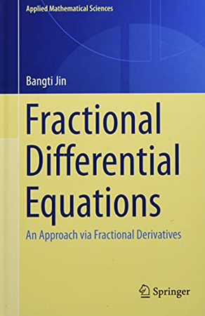 Fractional Differential Equations: An Approach Via Fractional Derivatives (Applied Mathematical Sciences, 206)