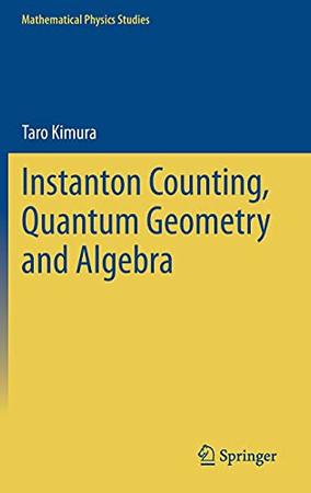 Instanton Counting, Quantum Geometry And Algebra (Mathematical Physics Studies)