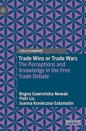 Trade Wins Or Trade Wars: The Perceptions And Knowledge In The Free Trade Debate